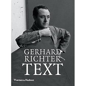 Gerhard Richter - Text - Writings - Interviews and Letters 1961-2007 by