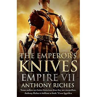 The Emperor's Knives by Anthony Riches - 9781444731958 Book