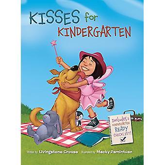Kisses for Kindergarten by Macky Pamintuan - Livingstone Crouse - 978