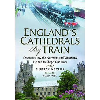 Englands katedraler af toget - Oplev hvordan normanner og victorianske