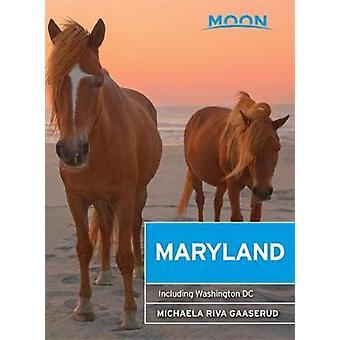 Moon Maryland - inklusive Washington DC av Michaela Gaaserud - 9781631