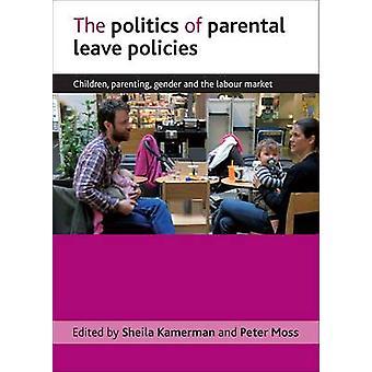 The Politics of Parental Leave Policies - Children - Parenting - Gende