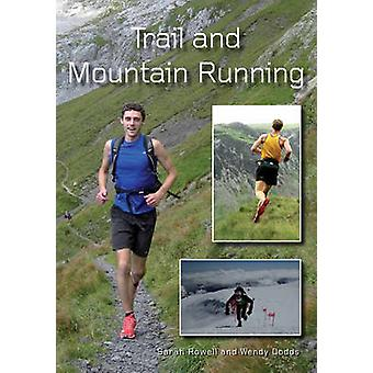 Trail and Mountain Running by Sarah Rowell - Wendy Dodds - 9781847974