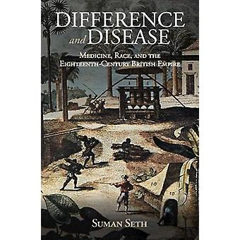Difference and Disease - Medicine - Race - and the Eighteenth-Century