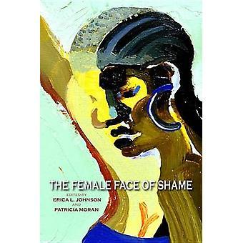 O rosto feminino da vergonha por Erica L. Johnson - Patricia Moran - 97802