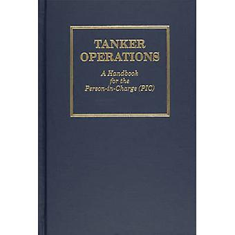 Tanker Operations - A Handbook for the Person-in-Charge (PIC) by Mark