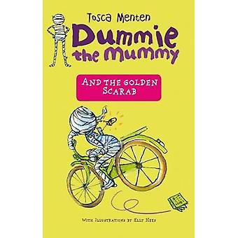 Dummie the Mummy and the Golden Scarab by Dummie the Mummy and the Go