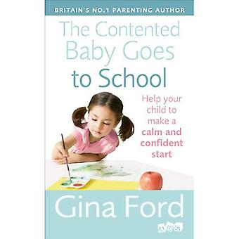 The Contented Baby Goes to School: Help your child to make a calm and confident start