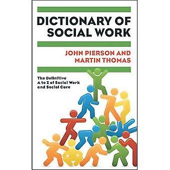 Dictionnaire du travail Social: le définitif A to Z of Social Work and Social Care