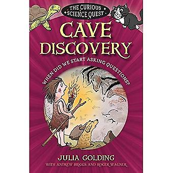 Cave Discovery: When did we start asking questions? (The Curious Science Quest)