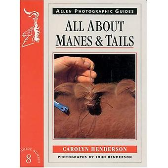 All About Manes and Tails (Allen Photographic Guides)