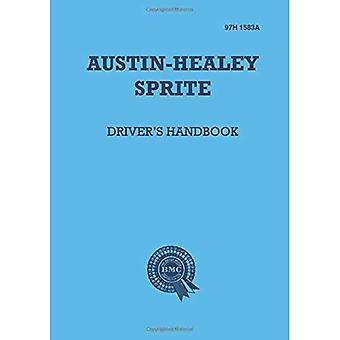 Austin Healey Sprite, Mk.I Handbook: Instruments and Controls, Driving Instructions and Maintenance for the Frog-eye Sprite (Official Handbooks)
