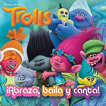 Trolls. Abraza, Baila y Canta! / Dance! Hug! Sing! (DreamWorks)