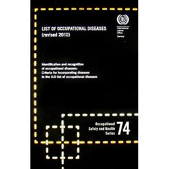 ILO List of Occupational Diseases, Revised 2010: Occupational Safety and Health Series, No. 74