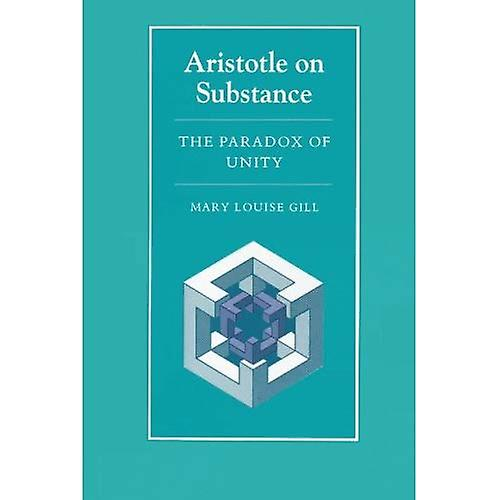 Aristotle on Substance  The Paradox of Unity