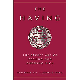 The Having: The Secret Art� of Feeling and Growing Rich