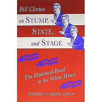 Bill Clinton sur le moignon, état et stade: la route de rhétorique à la maison blanche