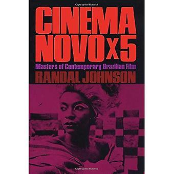 Cinema Novo x 5: maîtres du cinéma brésilien contemporain (LLILAS latino-américain Monograph Series)