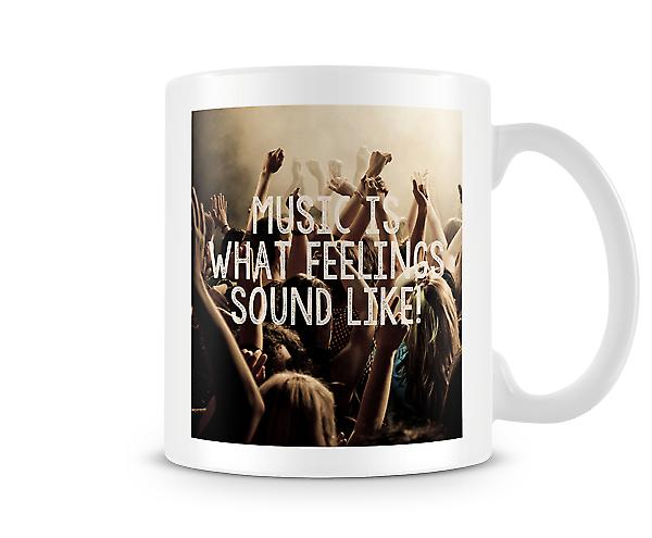 Music Is What Feelings Sound Like Mug