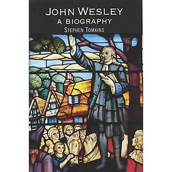 John Wesley - A Biography by Stephen Tomkins - 9780745950785 Book