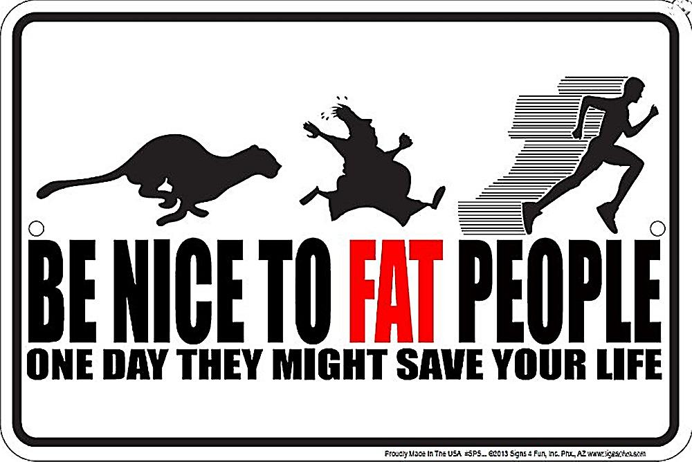 Be Nice To Fat People embossed funny metal sign  (ga)