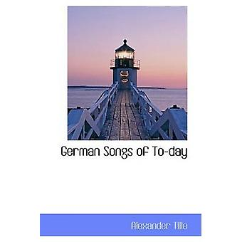 German Songs of Today by Tille & Alexander