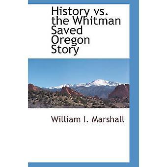 Historie vs Whitman lagret Oregon historie av Marshall & William jeg.