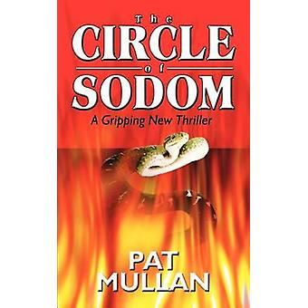 The CIRCLE of SODOM  A Gripping New Thriller by Mullan & Pat