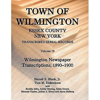 Stad Wilmington Essex County (New York) getranscribeerd seriële Records Volume 19. Wilmington krant transcripties 18901900 van Hinds & Jr. Harold E.