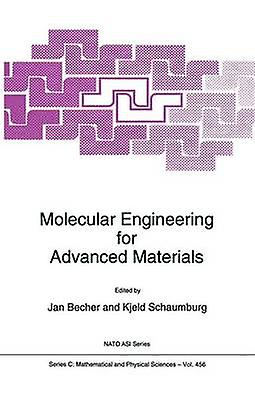 Molecular Engineering for Advanced Materials by Becher & J.