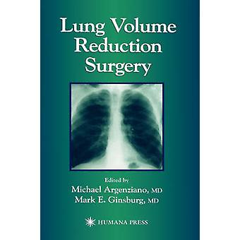 Lung Volume Reduction Surgery by Ginsburg & Mark E.