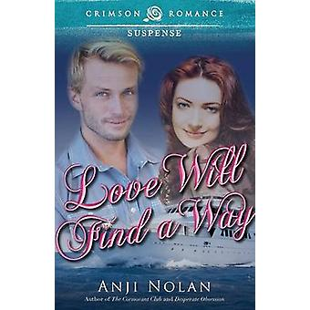 Love Will Find a Way by Nolan & Anji