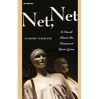 Net Net A Novel About  the Discount Store Game by Barmash & Isadore