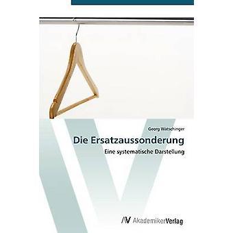 Die Ersatzaussonderung by Watschinger Georg