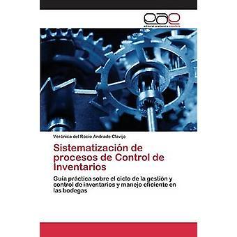 Sistematizacin de procesos de Control de Inventarios by Andrade Clavijo Vernica del Roco