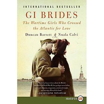 GI Brides - The Wartime Girls Who Crossed the Atlantic for Love by Dun