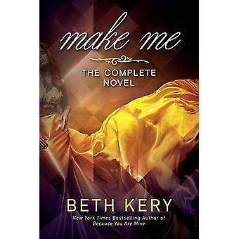 Make Me by Beth Kery - 9780399584664 Book
