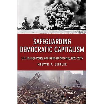 Safeguarding Democratic Capitalism - U.S. Foreign Policy and National