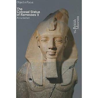The Colossal Statue of Ramesses II by Anna Garnett - 9780714151090 Bo