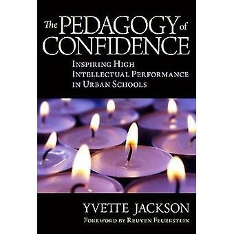 The Pedagogy of Confidence - Inspiring High Intellectual Performance i
