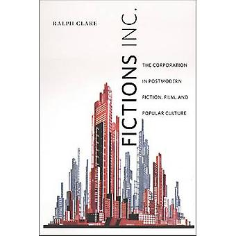 Fictions Inc. - The Corporation in Postmodern Fiction - Film - and Pop