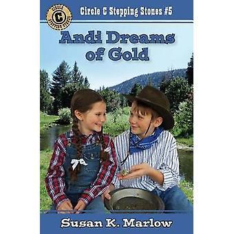Andi Dreams of Gold by Andi Dreams of Gold - 9780825444340 Book