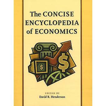Concise Encyclopedia of Economics by David R. Henderson - 97808659766