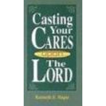 Casting Your Cares Upon Lord by Kenneth E Hagin - 9780892760237 Book