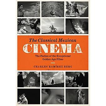 The Classical Mexican Cinema - The Poetics of the Exceptional Golden A