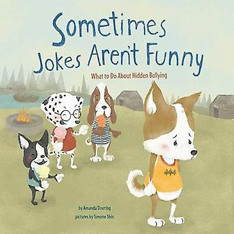 Sometimes Jokes Aren't Funny - What to Do about Hidden Bullying by Ama