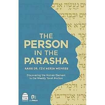 The Person in the Parasha - Discovering the Human Element in the Weekl