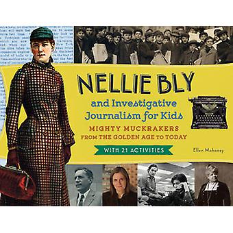 Nellie Bly and Investigative Journalism for Kids - Mighty Muckrakers f