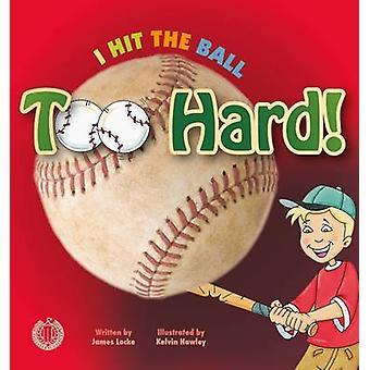 I Hit the Ball Too Hard! by James Locke - 9781776500147 Book
