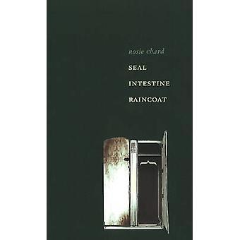 Seal Intestine Raincoat by Rosie Chard - 9781897126448 Book